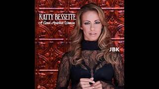 KATTY BESSETTE  - A Good Heated Woman