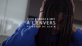 Tizzo x Shreez x Soft - À L'Envers (music video by Kevin Shayne)