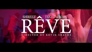 Shreez x Tizzo x Soft - Rêve (MIXED BY @MPRESSLIVE)(Clip Officiel)