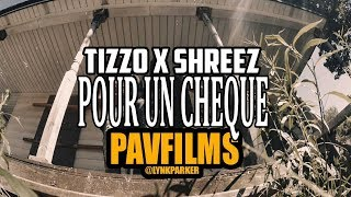 TIZZO X SHREEZ - POUR UN CHEQUE | Shot by PAVFILMS
