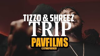 TIZZO X SHREEZ - TRIP | Shot by PAVFILMS