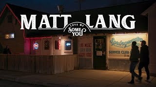 Matt Lang - Love Me Some You (Official Video)