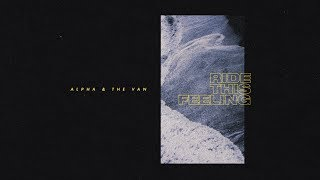 Alpha & the Van - Ride This Feeling