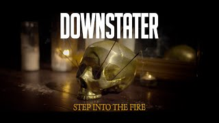 Downstater - Step Into the Fire (Official Music Video)