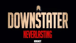 Downstater - Neverlasting  (Official Video)