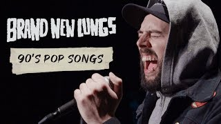 "Brand New Lungs - ""90's Pop Songs"""
