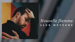 Alex Météore - Nouvelle flamme (single)