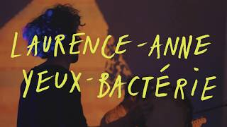 Laurence-Anne // Yeux-bactérie (LIVE)