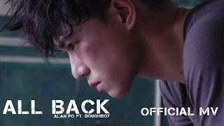 Alan Po 布志綸 feat Dough-Boy -  ALL BACK (Official Music Video)