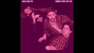 NASA Said Yes -  Nobody Loves Like I DO