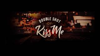 Five Roses -  Double Shot of Kiss Me (Audio)