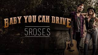 Five Roses - Baby You Can Drive (Audio Video)