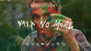 Scott Helman - Wait No More - Official Music Video