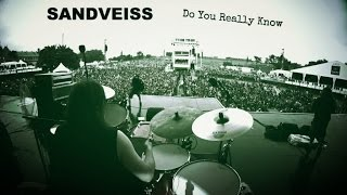 Sandveiss - Do You Really Know